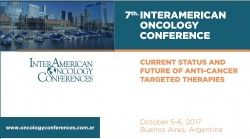 "7th. INTERAMERICAN ONCOLOGY CONFERENCE ""Current Status and Future of Anti-Cancer Targeted Therapies"""