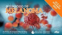 2º Simpósio de Melanoma do Núcleo Integrado de Melanoma e Oncologia Cutânea do Hospital Mãe de Deus